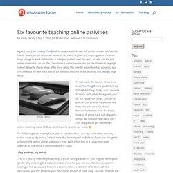 Six favourite teaching online activities