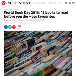 World Book Day 2016: 43 books to read before you die – our favourites