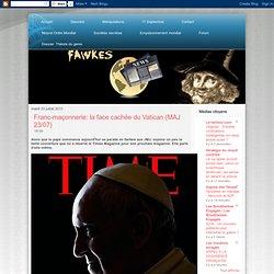 Franc-maçonnerie: la face cachée du Vatican (MAJ 23/07)