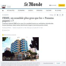 FBME, un scandale plus gros que les «Panama papers» ?