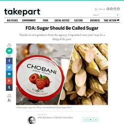 FDA: Sugar Should Be Called Sugar