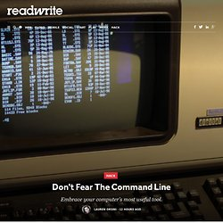 Don't Fear The Command Line - ReadWrite