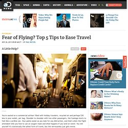 Fear of Flying? Top 5 Tips to Ease Travel