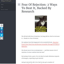 Fear Of Rejection: 2 Ways To Beat It, Backed By Research