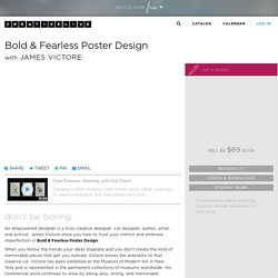Bold & Fearless Poster Design with James Victore