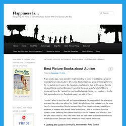 Autism Book Reviews From Your Fearless Librarian Archives - Flappiness Is…Flappiness Is…