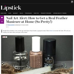 Nail Art Alert: How to Get a Real Feather Manicure at Home (So Pretty!): Girls in the Beauty Department