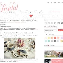Top 10 Unique DIY Feather Tutorials & Ideas For Your Wedding