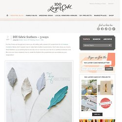 DIY fabric feathers - 3 ways | Details + Decor, DIY Wedding, Favors + Gifts