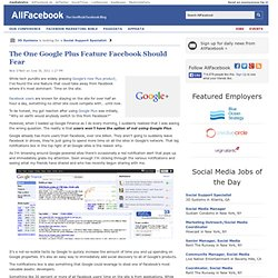 The One Google Plus Feature Facebook Should Fear