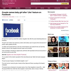 Couple names baby girl after 'Like' feature on Facebook