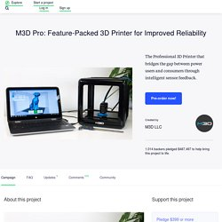 M3D Pro: Feature-Packed 3D Printer for Improved Reliability by M3D LLC