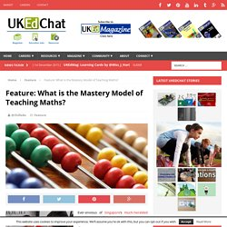 Feature: What is the Mastery Model of Teaching Maths?