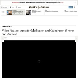 Video Feature: Apps for Meditation and Calming on iPhone and Android