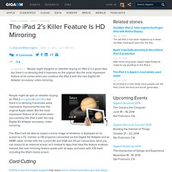 The iPad 2′s Killer Feature Is HD Mirroring — Apple News, Tips and Reviews