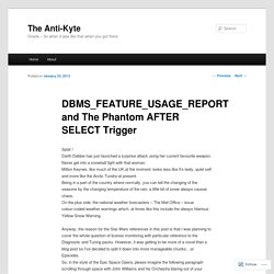 DBMS_FEATURE_USAGE_REPORT and The Phantom AFTER SELECT Trigger