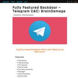 Fully Featured Backdoor - Telegram C&C: BrainDamage