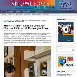 March's Featured Learning Commons: Shannon Robinson at The Morgan School