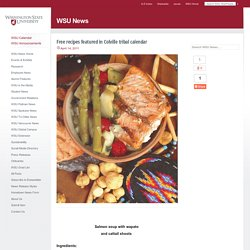 Free recipes featured in Colville tribal calendar - WSU News Washington State University