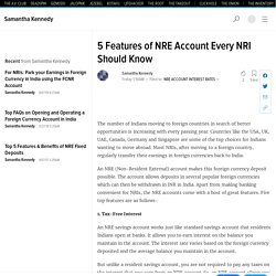 5 Features of NRE Account Every NRI Should Know