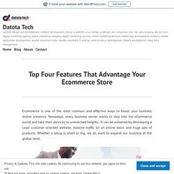 Top Four Features That Advantage Your Ecommerce Store – Datota Tech