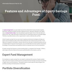 Features and Advantages of Equity Savings Fund
