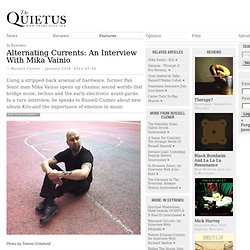 In Extremis | Alternating Currents: An Interview With Mika Vainio