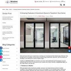 5 Amazing Features of Aluminium Doors to Transform Your Home