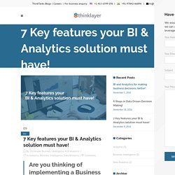 7 Key features your BI & Analytics solution must have! - Thinklayer