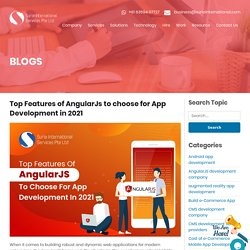 Top Features of AngularJs to choose for App Development in 2021