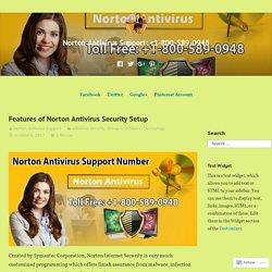 Features of Norton Antivirus Security Setup – Norton Antivirus Support: +1-800-589-0948
