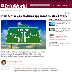 New Office 365 features appease the cloud-wary