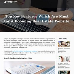 Top Key Features Which Are Must For A Booming Real Estate Website. - Dream Cyber Infoway