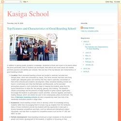 Kasiga School: Top Features and Characteristics of Good Boarding School