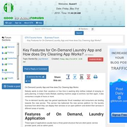 Key Features for On-Demand Laundry App and How does Dry Cleaning App Works? - Business - GTK Forums