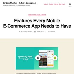Features Every Mobile E-Commerce App Needs to Have – Sandeep Chauhan