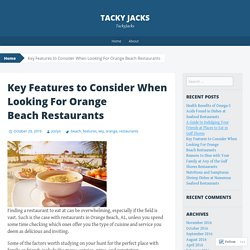 Key Features to Consider When Looking For Orange Beach Restaurants