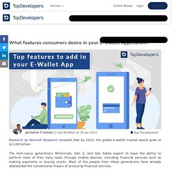 What features consumers desire in your E-Wallet Application? - TopDevelopers.co