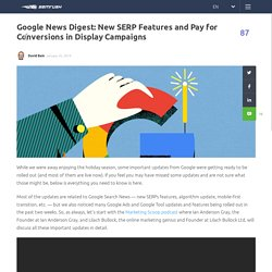 Google News Digest: New SERP Features, Pay for Conversions in Display Campaigns,