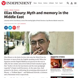 Elias Khoury: Myth and memory in the Middle East
