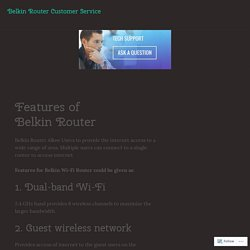 Features of Belkin Router – Belkin Router Customer Service