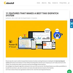 11 Features that makes a Best Taxi Dispatch System - Cabsoluit