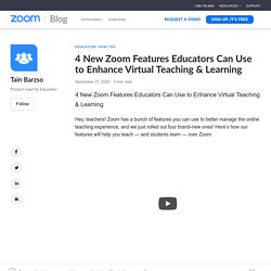 4 New Zoom Features Educators Can Use to Enhance Virtual Teaching & Learning - Zoom Blog