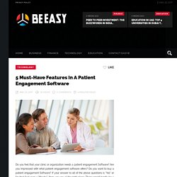 5 Must-Have Features in a Patient Engagement Software