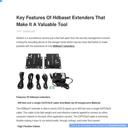 Key Features Of Hdbaset Extenders That Make It A Valuable Tool