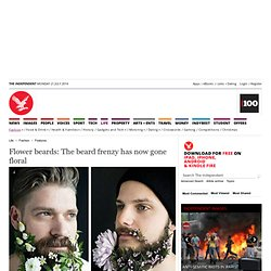 Flower beards: The beard frenzy has now gone floral - Features - Fashion