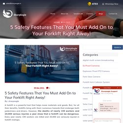 5 Safety Features That You Must Add On to Your Forklift Right Away! - Sharpeagle.tv