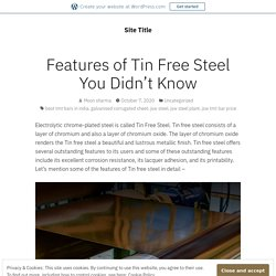 Features of Tin Free Steel You Didn't Know