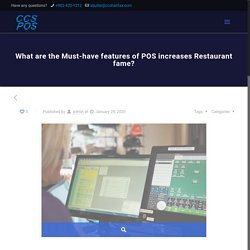 What are the Must-have features of POS increases Restaurant fame?