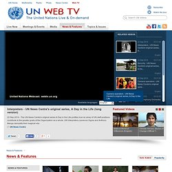 Live United Nations Web TV - News & Features - Interpreters - UN News Centre'...